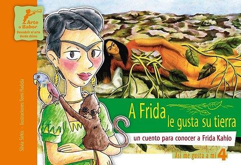 A Frida le gusta su tierra