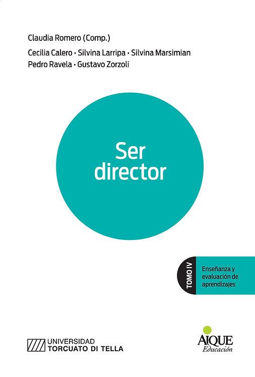 Ser Director. Tomo IV. Enseñanza y evaluación de aprendizajes