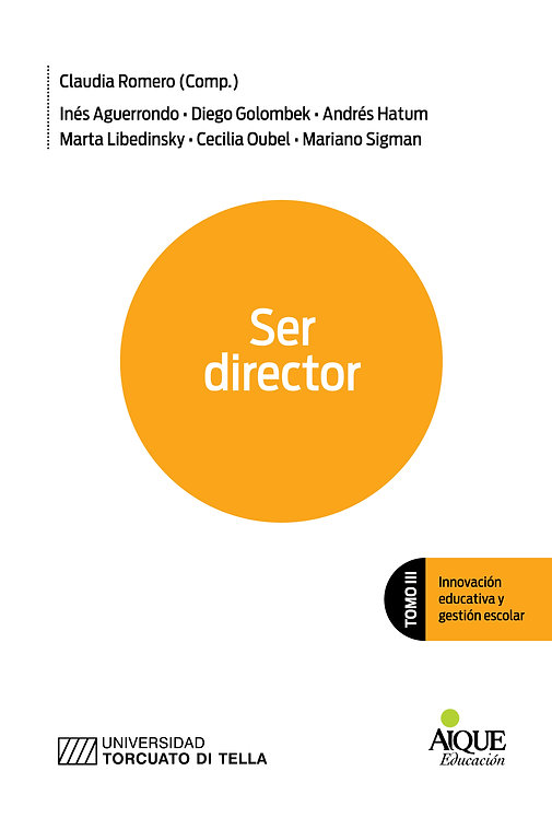 Ser Director. Tomo III. Innovación educativa y gestión escolar