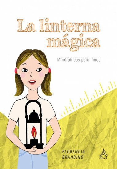 La linterna mágica. Mindfulness para niños