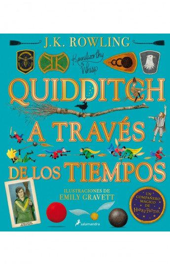 QUIDDITCH A TRAVES DE LOS TIEMPOS (ILUSTRADO)