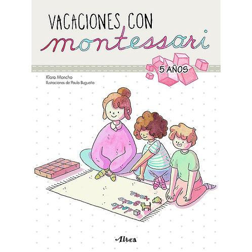 Vacaciones con Montessori. 5 Años