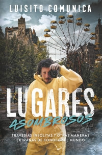 LUGARES ASOMBROSOS. TRAVESIAS INSOLITAS