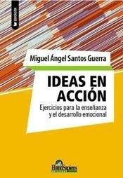 IDEAS EN ACCIÓN.Ejercicios para la enseñanza y el desarrollo emocional.