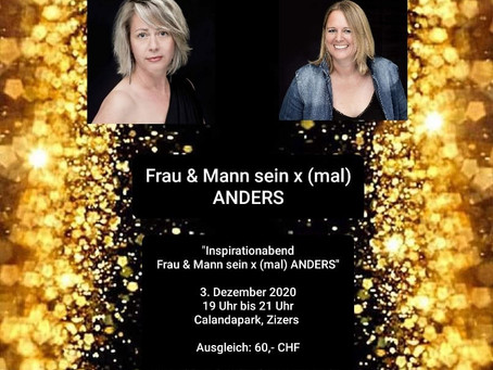 Frau & Mann sein x (mal) ANDERS