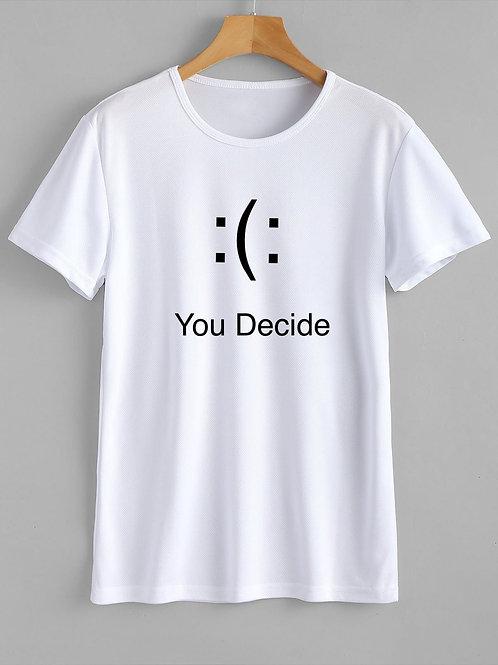 """""""You Decide"""" T-Shirt"""