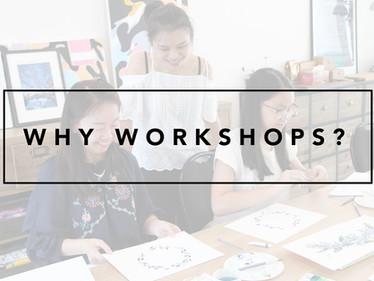 Why Workshops?