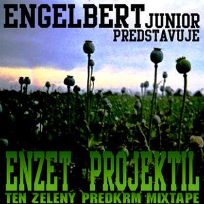 Enzet Projektil - Ten zelený predkrm mixtape