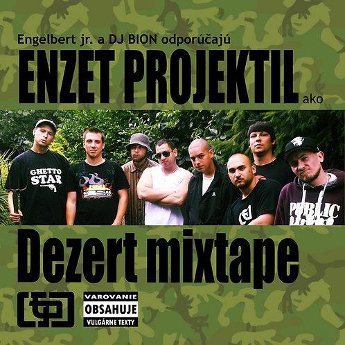 Enzet Projektil - Dezert mixtape