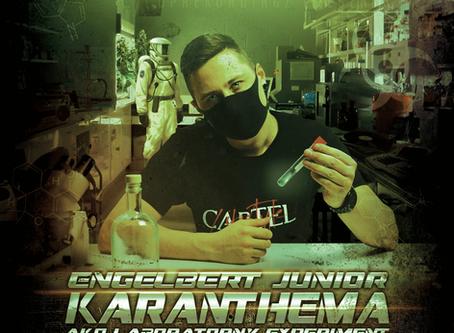 Engelbert Jr. ti z labáku prináša Karanthemu ako laboratórny experiment!