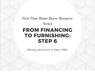 From Financing to Furnishing | Step 6 - Selecting your Lawyer or Notary Public