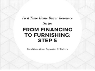 From Financing to Furnishing | Step 5 - Conditions, Home Inspection & Waivers
