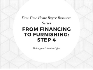 From Financing to Furnishing | Step 4 - Making an Educated Offer