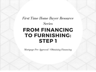 From Financing to Furnishing | Step 1 - Mortgage Pre-Approval / Obtaining Financing