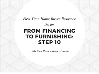 From Financing to Furnishing | Step 10 - Make Your House a Home - Furnish