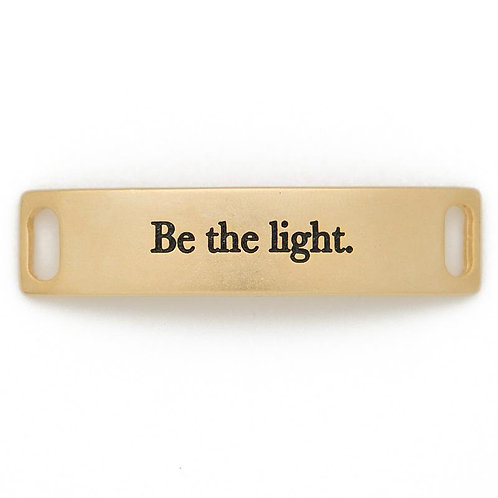 Be the Light Sentiment for Bracelet