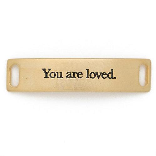 You Are Loved Sentiment Bracelet Tag