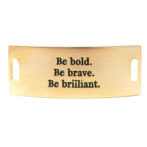 Be Bold. Be Brave. Be Brilliant. Sentiment
