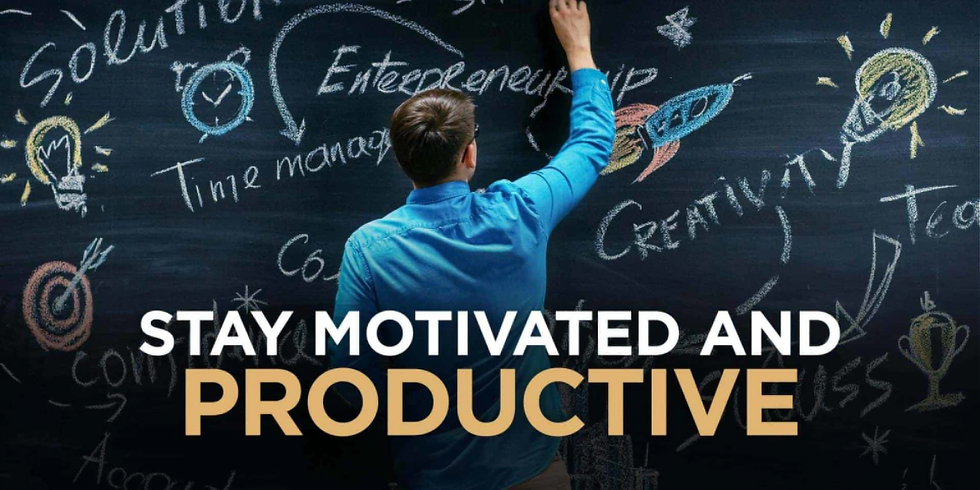 HOW TO MOTIVATE YOURSELF TO BE PRODUCTIVE WHEN YOU ARE ALONE