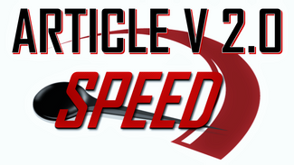 Article V 2.0, Part 3: SPEED!