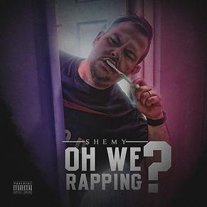 Oh We Rapping? Artwork.jpg