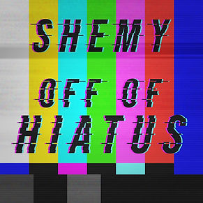 Shemy Off The Hiatus final.jpg