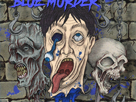 BLUE MURDER Has Dropped!