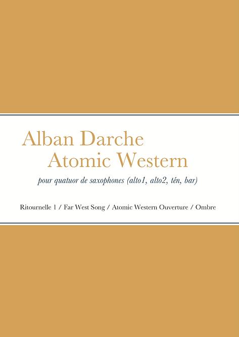 Alban Darche - Atomic Western, suite pour quatuor de saxophones