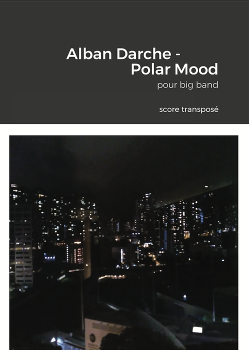 Alban Darche - Polar Mood pour big band // Score & Parts for performance