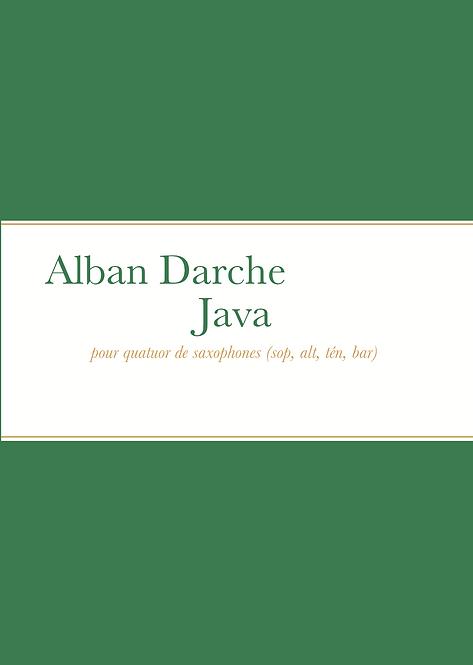 Alban Darche - Java pour quatuor de saxophones