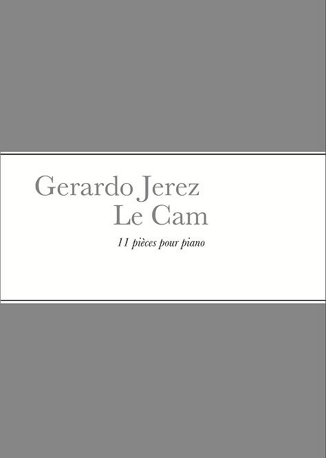 Gerardo Jerez Le Cam - 11 pièces pour piano
