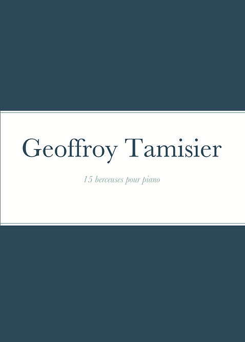 Geoffroy Tamisier - 15 Berceuses pour piano