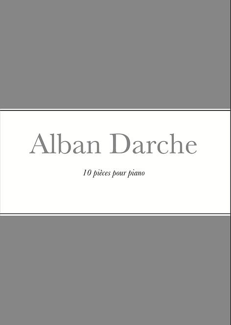 Alban Darche - 10 pièces pour piano