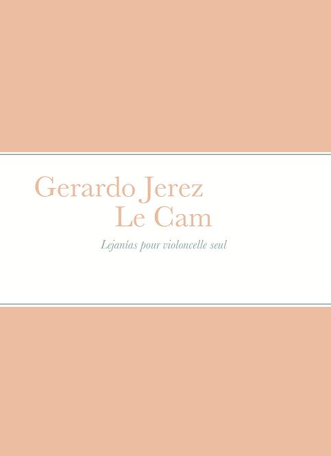 Gerardo Jerez Le Cam - Lejanías pour violoncelle seul