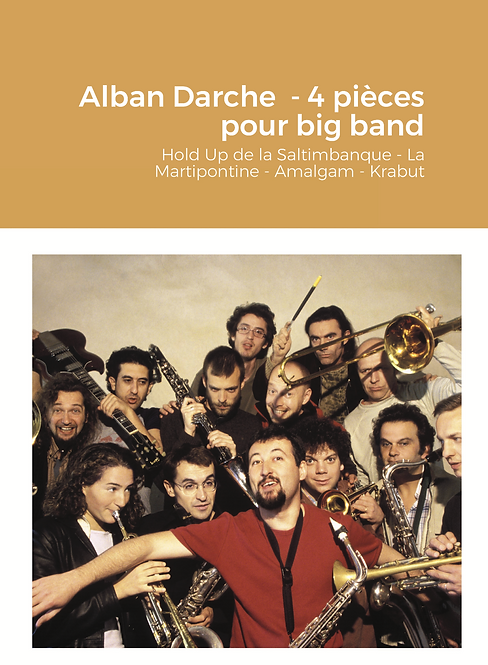 Alban Darche - 4 pièces pour big band /// Score & parts for performance