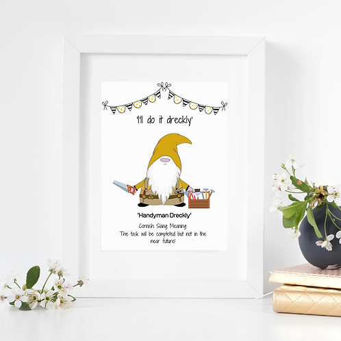 Cornish Gnome ' Handyman Dreckly' print mounted or framed