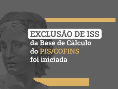 Exclusão de ISS da Base de Cálculo do PIS/COFINS foi iniciada