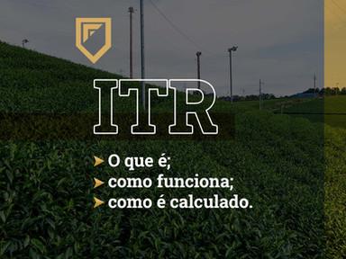 ITR: O que é, como funciona e como é calculado