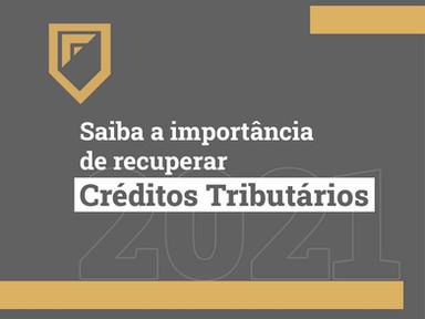 Saiba a importância de recuperar Créditos Tributários