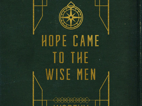 HOPE CAME TO THE WISE MEN