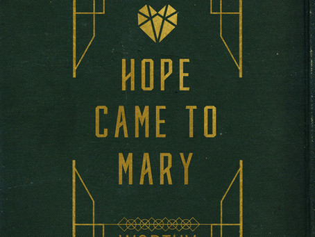 HOPE CAME TO MARY