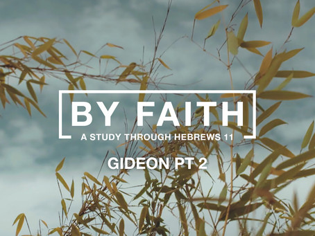 GIDEON PT 2: Not What I Will