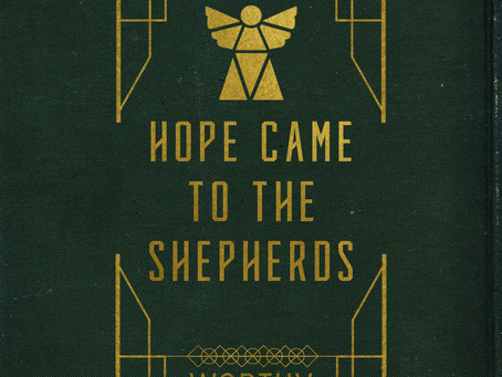 HOPE CAME TO THE SHEPHERDS
