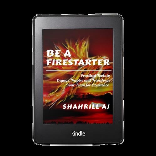 Be A Firestarter