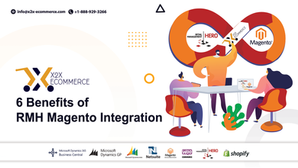 6 Benefits of RMH Magento Integration