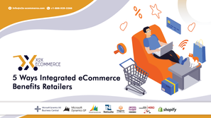 5 Ways Integrated eCommerce Benefits Retailers