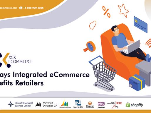 5 Ways Integrated eCommerce Benefits Retailers