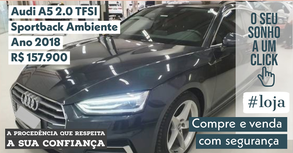 A #LOJA PUBLIRACING - Audi A5 2.0 TFSI Sportback Ambiente