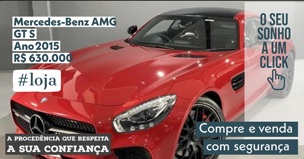 A #LOJA Mercedes-Benz AMG GT S Ano 2015