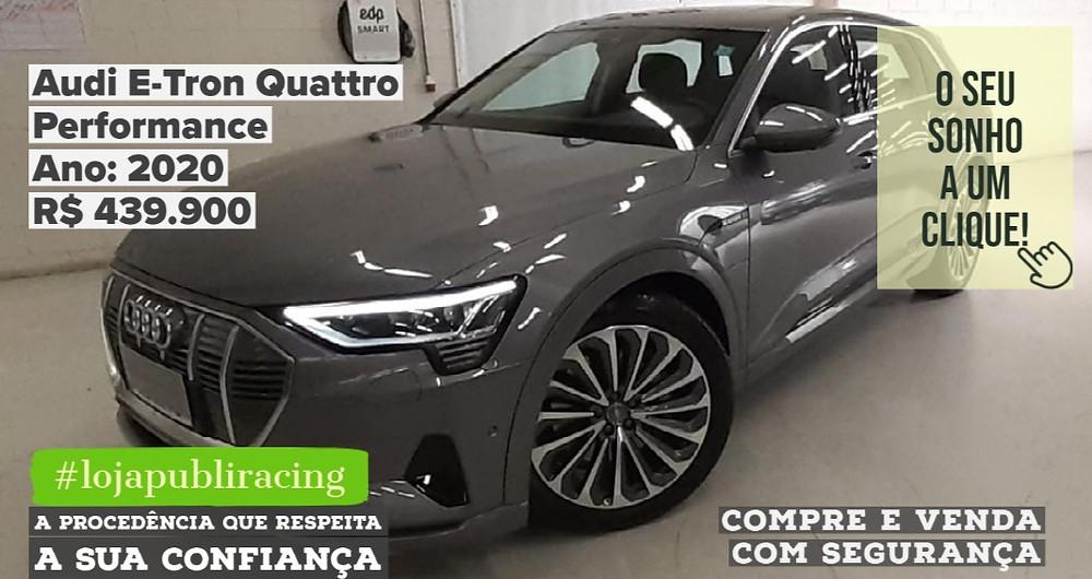 ACESSE #LOJA PUBLIRACING - Audi E-Tron Quattro